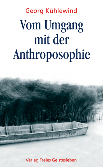Vom Umgang mit der Anthroposophie  Georg Kühlewind