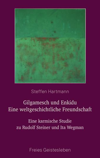 Gilgamesch und Enkidu – Eine weltgeschichtliche Freundschaft  Steffen Hartmann