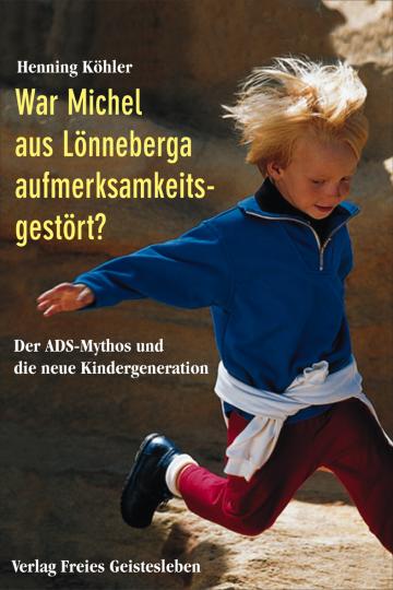 War Michel aus Lönneberga aufmerksamkeitsgestört? Henning Köhler