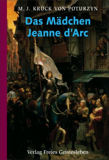 Das Mädchen Jeanne d'Arc Maria Josepha Krück von Poturzyn