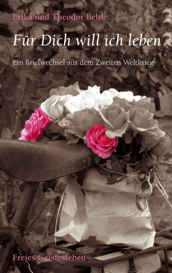 Für dich will ich leben Theodor Beltle, Erika Beltle