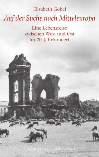 Auf der Suche nach Mitteleuropa  Elisabeth Göbel