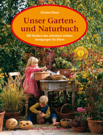 Unser Garten- und Naturbuch  Christel Dhom