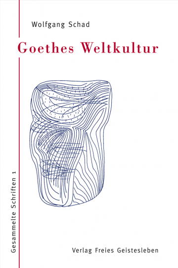 Goethes Weltkultur Prof. Dr. Wolfgang Schad