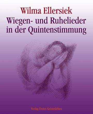 Wiegen- und Ruhelieder in der Quintenstimmung  Wilma Ellersiek   Ingrid Weidenfeld