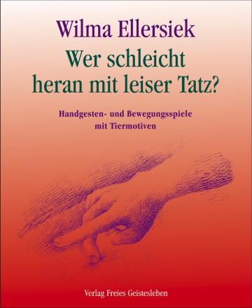 Wer schleicht heran mit leiser Tatz?  Wilma Ellersiek   Ingrid Weidenfeld
