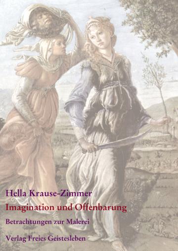 Imagination und Offenbarung Hella Krause-Zimmer Evelies Schmidt, Jean-Claude Lin