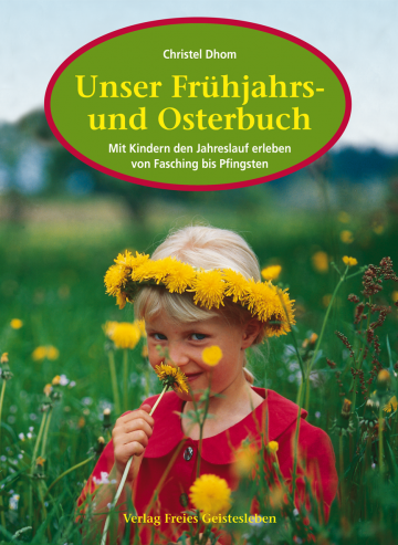 Unser Frühjahrs- und Osterbuch  Christel Dhom