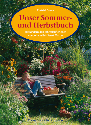 Unser Sommer und Herbstbuch  Christel Dhom