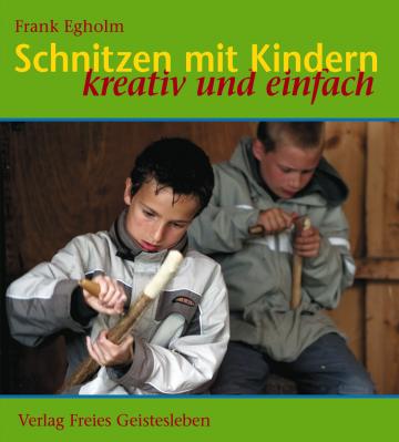 Schnitzen mit Kindern  Frank Egholm