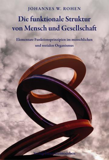 Die funktionale Struktur von Mensch und Gesellschaft  Johannes W. Rohen