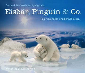 Eisbär, Pinguin & Co Rotraud Reinhard, Wolfgang Held