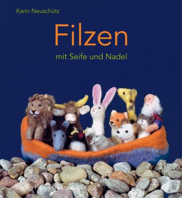 Filzen mit Seife und Nadel  Karin Neuschütz