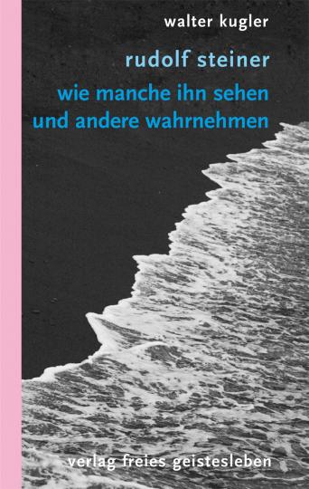 Rudolf Steiner  Walter Kugler