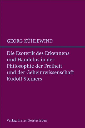 Die Esoterik des Erkennens und Handelns  Georg Kühlewind