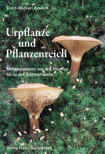 Urpflanze und Pflanzenreich  Ernst-Michael Kranich