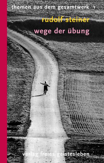 Wege der Übung  Rudolf Steiner   Stefan Leber