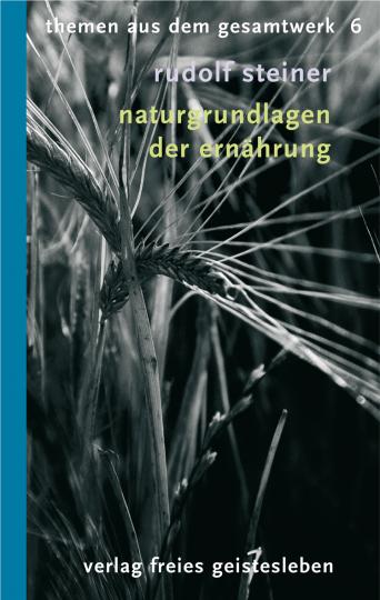 Naturgrundlagen der Ernährung  Rudolf Steiner   Kurt Theodor Willmann