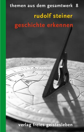 Geschichte erkennen - Zur Symptomatologie der Geschichte  Rudolf Steiner   Christoph Lindenberg