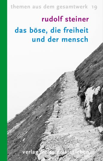 Das Böse, die Freiheit und der Mensch  Rudolf Steiner   Ruth Ewertowski