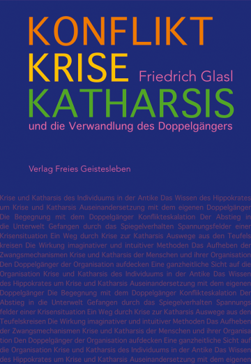 Konflikt, Krise, Katharsis  Friedrich Glasl