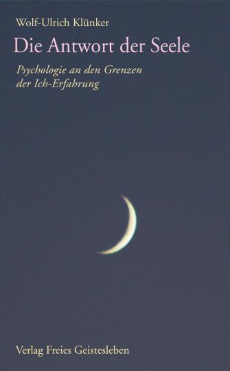 Die Antwort der Seele  Wolf-Ulrich Klünker