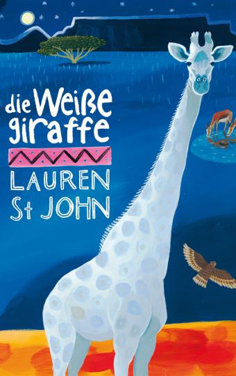 Die weiße Giraffe  Lauren St John