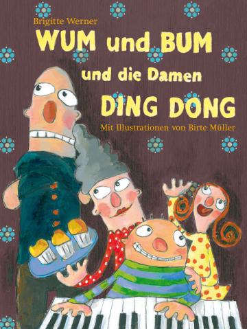 Wum und Bum und die Damen Ding Dong  Brigitte Werner    Birte Müller