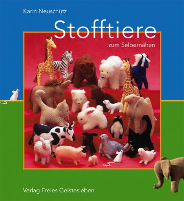 Stofftiere zum Selbernähen  Karin Neuschütz