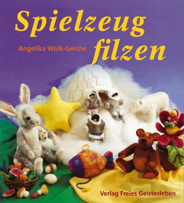 Spielzeug filzen  Angelika Wolk-Gerche