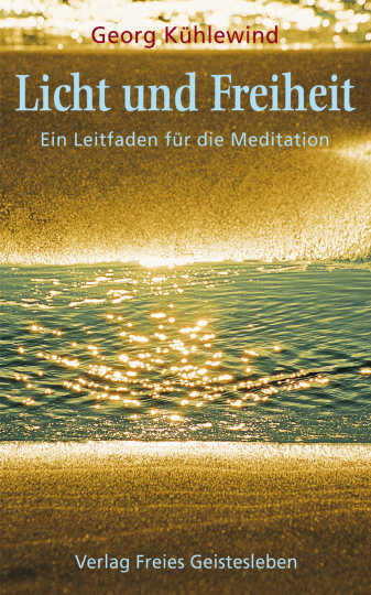 Licht und Freiheit  Georg Kühlewind