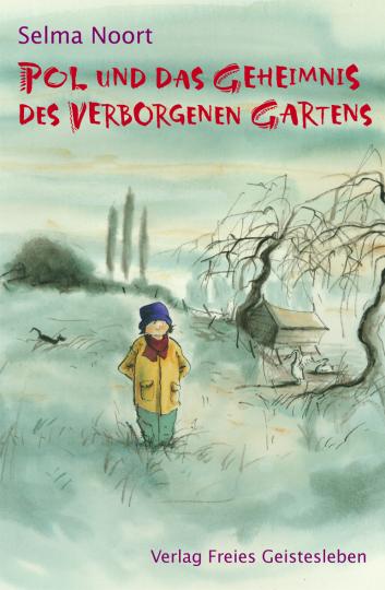 Pol und das Geheimnis im verborgenen Garten Selma Noort  Harmen van Straaten