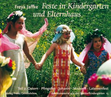 Feste in Kindergarten und Elternhaus Freya Jaffke