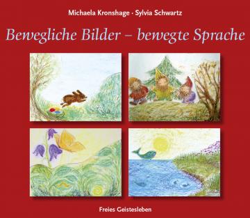 Bewegliche Bilder - bewegte Sprache  Michaela Kronshage ,  Sylvia Schwartz