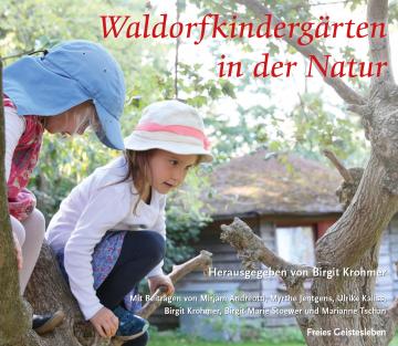 Waldorfkindergärten in der Natur   Birgit Krohmer