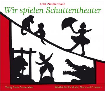 Wir spielen Schattentheater  Erika Zimmermann
