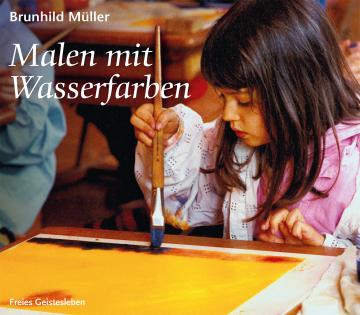Malen mit Wasserfarben  Brunhild Müller