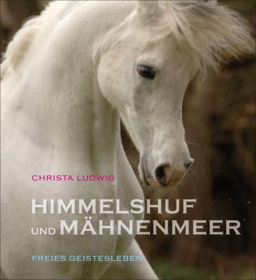 Himmelshuf und Mähnenmeer  Christa Ludwig