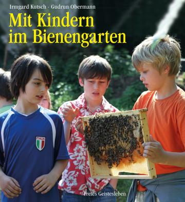 Mit Kindern im Bienengarten Irmgard Kutsch, Gudrun Obermann