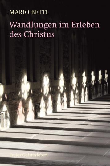 Wandlungen im Erleben des Christus  Mario Betti