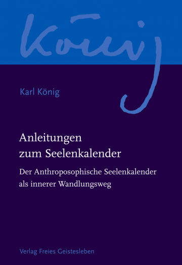 Anleitungen zum Seelenkalender  Karl König   Richard Steel