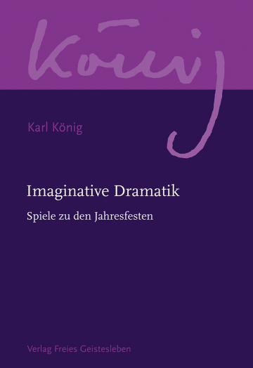Imaginative Dramatik  Karl König   Richard Steel