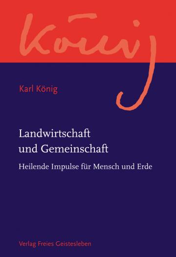 Landwirtschaft und Gemeinschaft  Karl König   Richard Steel