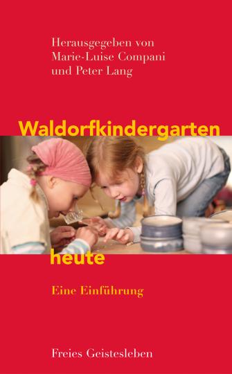 Waldorfkindergarten heute   Marie-Luise Compani ,  Peter Lang