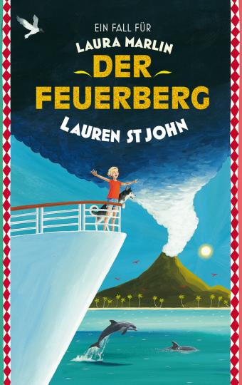 Ein Fall für Laura Marlin - Der Feuerberg  Lauren St John