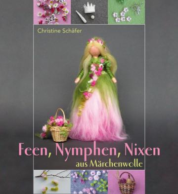 Feen, Nymphen, Nixen aus Märchenwolle  Christine Schäfer