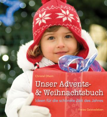 Unser Advents- und Weihnachtsbuch Christel Dhom