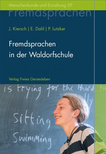 Fremdsprachen in der Waldorfschule Erhard Dahl, Johannes Kiersch, Peter Lutzker