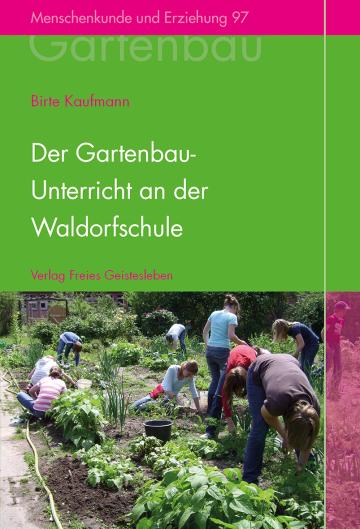 Der Gartenbauunterricht an der Waldorfschule  Birte Kaufmann