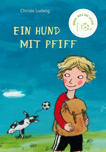 Jonas Weg ins Lesen -  1. Etappe: Ein Hund mit Pfiff Christa Ludwig  Katja Gehrmann